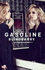 Gasoline  ➳  o.queen by blindbarry