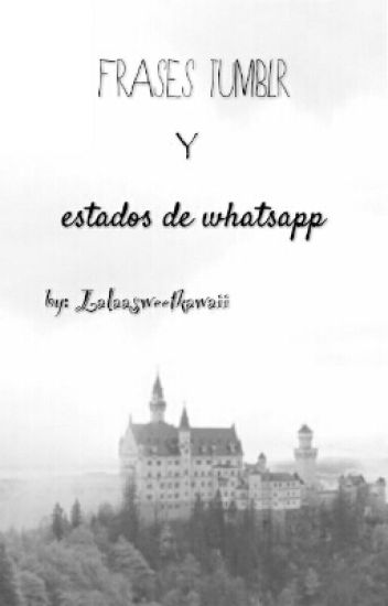 Frases Tumblr Estados Whatsapp Vtymartiins Wattpad