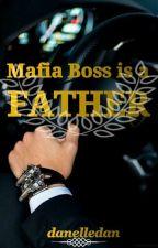 MAFIA BOSS IS A FATHER by UnnieBblue