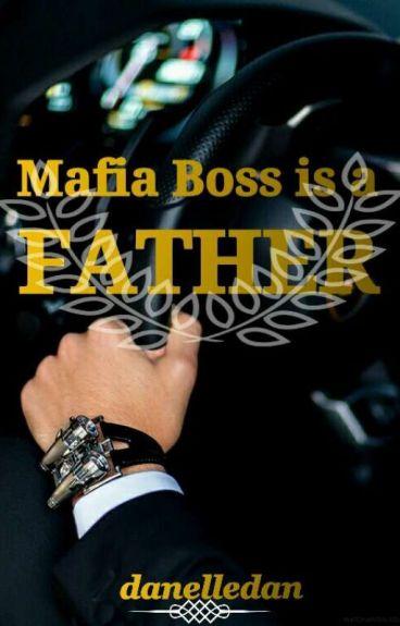 MAFIA BOSS IS A FATHER