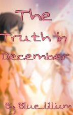 The Truth in December (Your Lie in April Fan-Fic) by Blue_Lillium