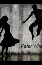 Peter Who? WILL RESUME SOON! by lovechrism