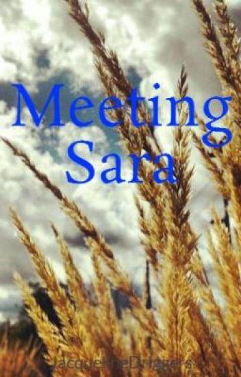 Meeting Sara