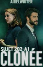 Sujet 202-A1 - Clonée [Terminé] by Airelwriter