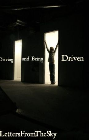 Driving and Being Driven by LettersFromTheSky