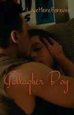 Gallagher Boy by LoveHereForever
