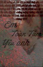 Em, toàn tâm yêu anh (TaeTen)[NC-17]{Ngược} by nctvnfanfic