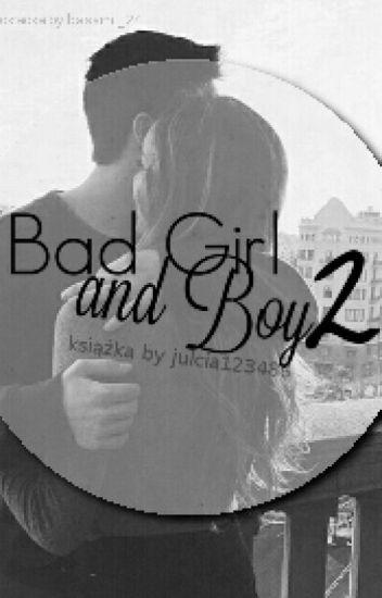 Bad Girl and Boy 2 ✅