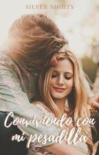 Conviviendo con mi Pesadilla by XEvellCaroX