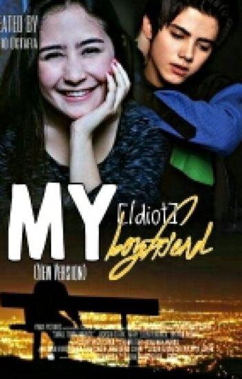 My [Idiot] Boyfriend (New Version)