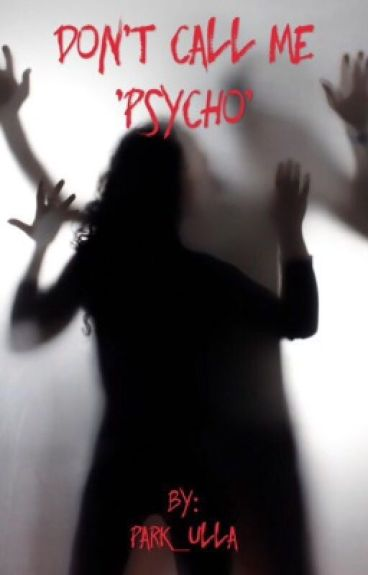 Don't call me 'Psycho'