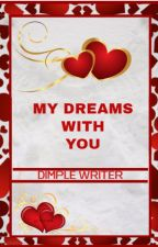 mY dreams with yoU :) by dimplewriter