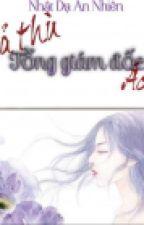Trả Thù Tổng Giám Đốc Ác Độc - Nhật Dạ An Nhiên by lugiaxuan