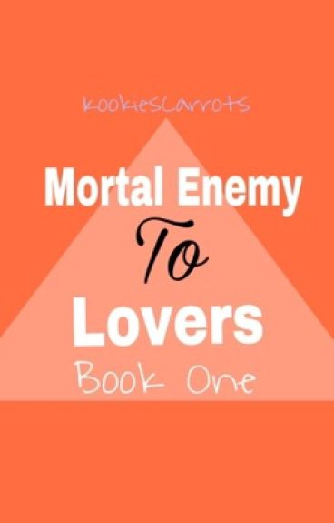 Mortal Enemy To Lovers??(AD,JD,KN,JL,SP And LQ)(COMPLETED)