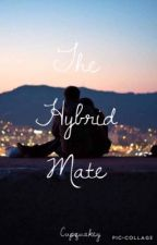 The Hybrid Mate (Sequel to The Mute Mate) by Cupquakey