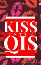 Kiss Untuk QIS ✔ [DICETAK] by LaurenAlyrra