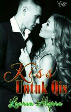 Kiss Untuk QIS ✔ by LaurenAlyrra