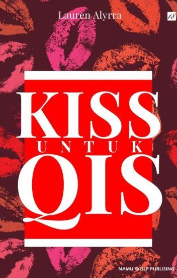 Kiss Untuk QIS ✔ [DICETAK]
