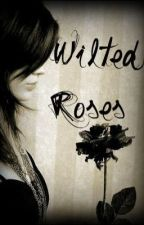 Wilted Roses by Lala_LostSoul