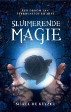 Een Droom van Sterrenstof en Mist I - Sluimerende Magie by FictionalState