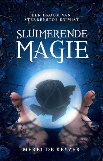 Een Droom van Sterrenstof en Mist I - Sluimerende Magie