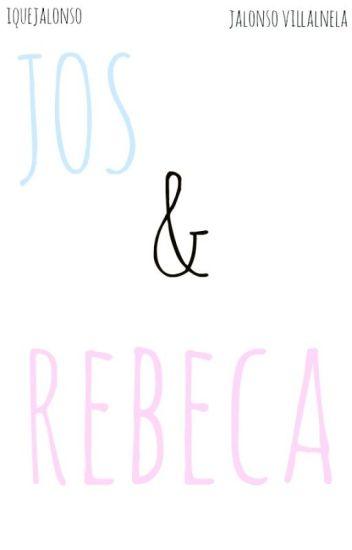 Jos & Rebeca||Jalonso Villalnela