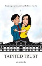Tainted Trust [Leni Robredo x Bongbong Marcos] by aminoassids