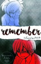 Remember | One-Shot. by MexicanTacoTaco