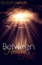 Between Heaven And Hell by KatherineK