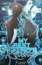 [#TGWTASG] Bestfriend's Revenge by HazelXNutz