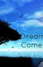 Dreams Come True by Kira_Lancaster