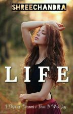 LIFE  by Shreechandra