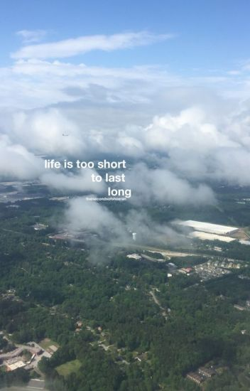 life is too short to last long