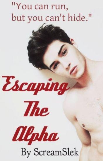 Escaping The Alpha