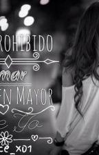 """""""Esta Prohibido Amar A Alguien Mayor Que Yo"""" by Nice_x01"""