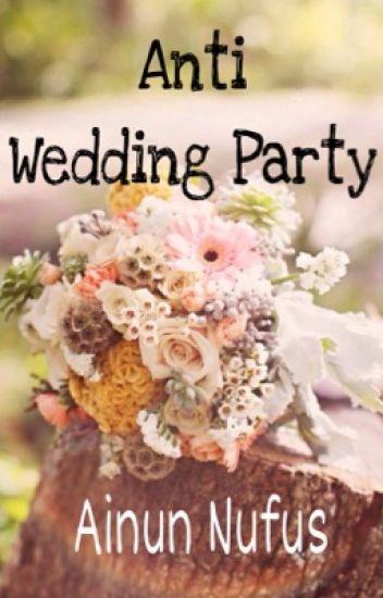 Anti Wedding Party