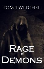 Rage of Demons by TomTwitchel
