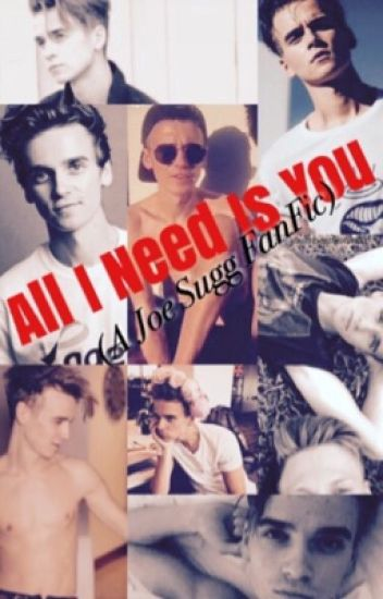 All I Need Is You (A Series of Joe Sugg Imagines)