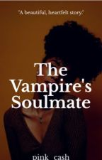 The Vampire's Soulmate (BWWM) by pink_cash