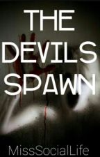 The Devils Spawn  by MissSocialLife