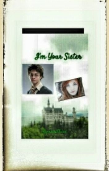 I'm Your Sister/ Harry Potter #1 [VOLTOOID ]
