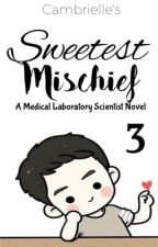 Sweetest Mischief : Medical Laboratory Scientist Novel 3 by Cambrielle