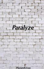 Paralyzed by PlumJollyLegs