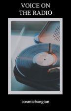 VOICE ON THE RADIO | PHAN [✓] by cosmicbangtan