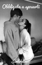 Obbligata a sposarti by ambralia01