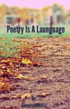Poetry Is A Language by UndeadCam