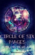 Circle of Six Mages Book One: Yin and Yang by AmandaMilovich