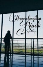 Menyembunyikan Rindu by Arianidyaa
