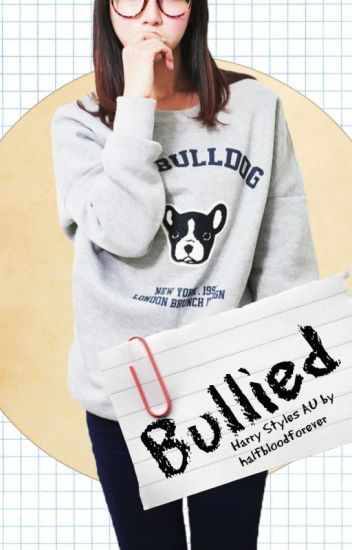 Bullied |H.S| ✔️EDITANDO
