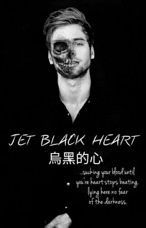Jet Black Heart. by Lukes_Wife97